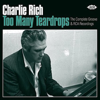 Rich ,Charlie - Too Many Teardrops : The Complete Groove & Rca..