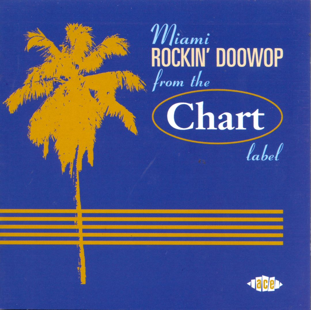 V.A. - Miami Rockin' Doowop From The Chart Label