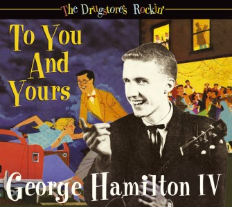Hamilton IV ,George - To You And Yours :The Drugstore's Rockin