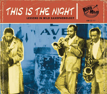 V.A. - This Is The Night : Lessons In Wild Saxophonology