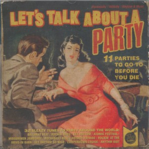 V.A. - Let's Talk About A Party : 11 parties To Go Before...