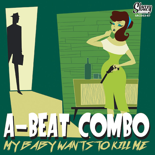 A-Beat-Combo - My Baby Wants To Kill Me