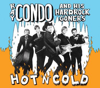 Condo ,Ray And His Hard Rock Goners - Hot 'n' Cold